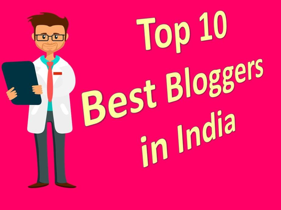 To 10 best bloggers in india
