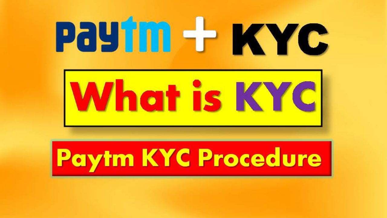 KYC Full Form And How To Check KYC Status For PAYTM & Procedure
