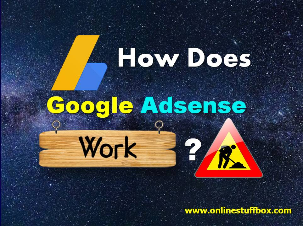 Google Adsense and How Does Google Adsense Works | Online